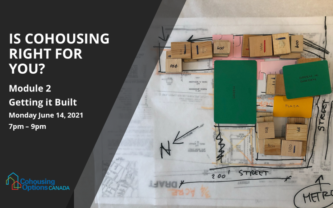 Is Cohousing Right for You? Module 2: Getting it Built