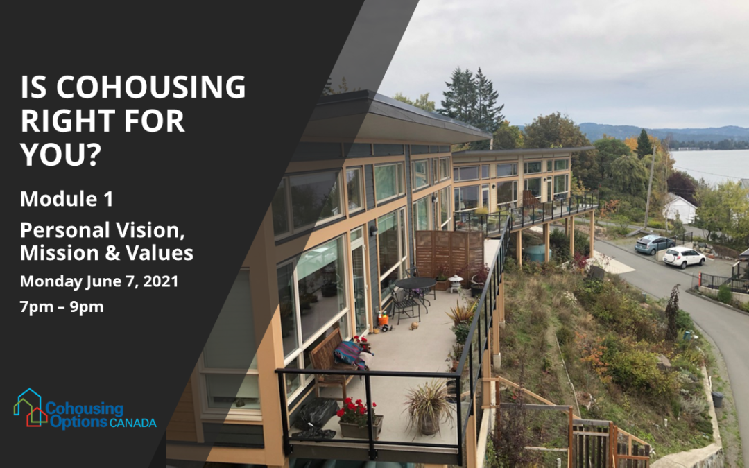 Is Cohousing Right for You? Module1: Personal Vision, Mission & Values